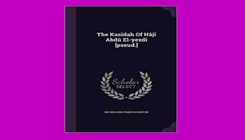 The Kasîdah Of Hâjî Abdû El-Yezdî
