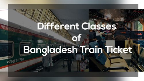 Different Classes of Bangladesh Train Ticket