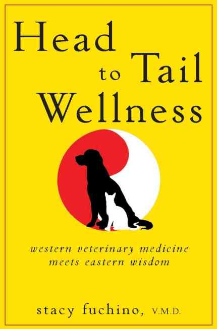 Head To Tail Wellness Western Veterinary Medicine Meets Eastern Wisdom PDF Download
