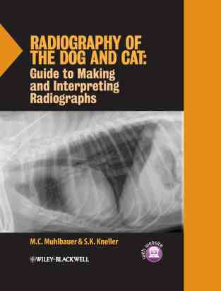 Radiography Of The Dog And Cat Guide To Making And Interpreting Radiographs PDF