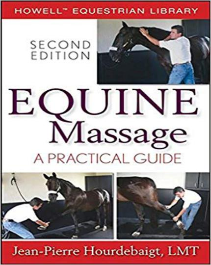 Equine Massage: A Practical Guide 2nd Edition