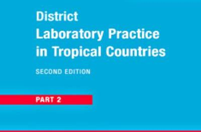 District Laboratory Practice in Tropical Countries Part 1 & Part 2