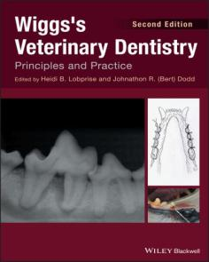Wiggs's Veterinary Dentistry : Principles and Practice