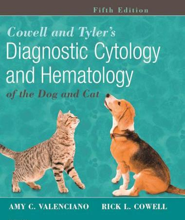 Cowell and tyler's diagnostic cytology and hematology of the dog and cat, 5th edition