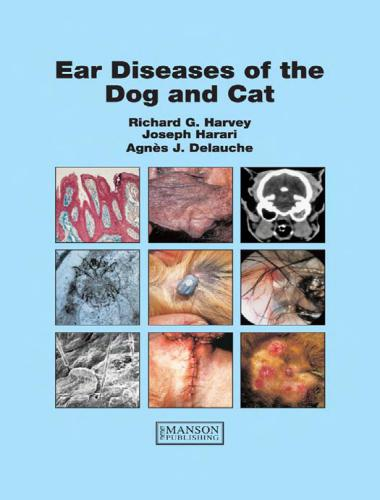 Ear Diseases of the Dog and Cat