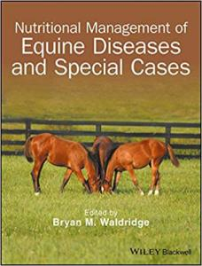 Nutritional management of equine diseases and special cases 1st edition