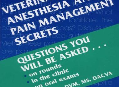 Veterinary anesthesia and pain management secrets