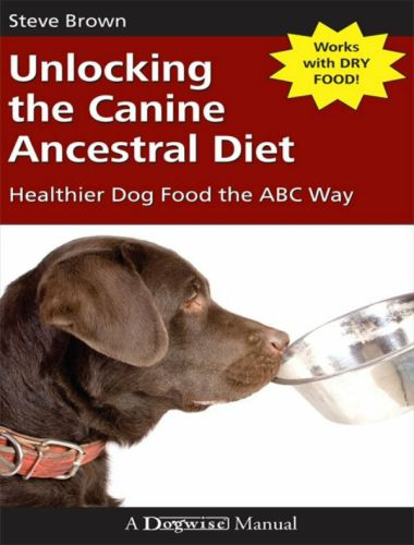 Unlocking the Canine Ancestral Diet Healthier Dog Food the ABC Way