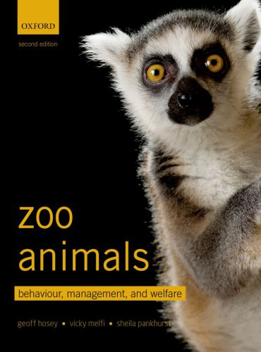 Zoo Animals Behaviour Management and Welfare 1st Edition