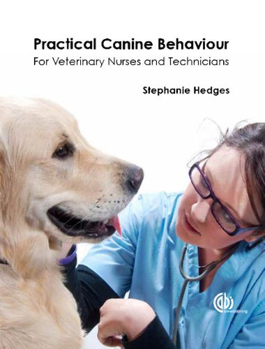 Practical Canine Behaviour for Veterinary Nurses and Technicians
