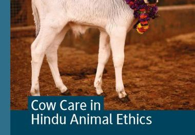 Cow Care In Hindu Animal Ethics 1st Edition