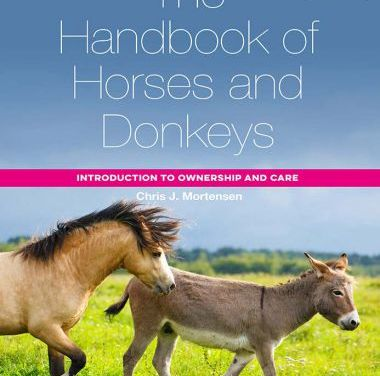 The Handbook of Horses and Donkeys Introduction to Ownership and Care