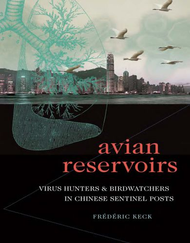 Avian Reservoirs, Virus Hunters and Birdwatchers in Chinese Sentinel Posts