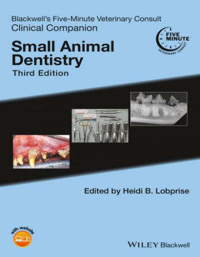 Blackwell's Five-Minute Veterinary Consult Clinical Companion Small Animal Dentistry, 3rd Edition