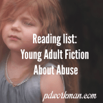 Reading List: Young Adult Fiction About Abuse