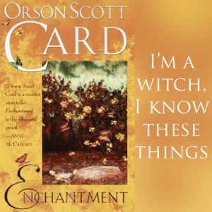 Excerpt from Enchantment by Orson Scott Card