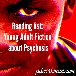 Reading list: Young Adult Fiction about Psychosis
