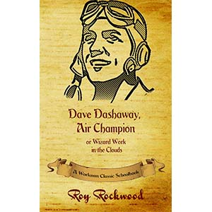 Dave Dashaway, Air Champion or Wizard Work Among the Clouds