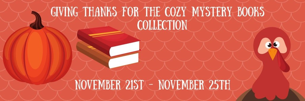 Giving Thanks for Cozy Mysteries