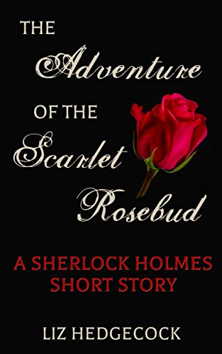 The Adventure of the Scarlet Rosebud