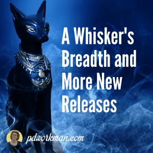 A Whisker's Breadth and other New Releases!