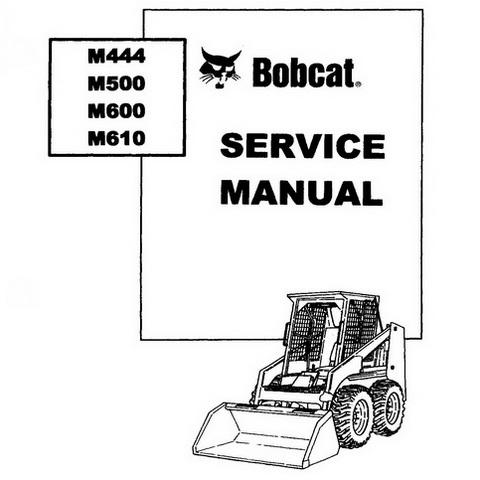 Bobcat M444, M500, M600, M610 Skid-Steer Loader Repair