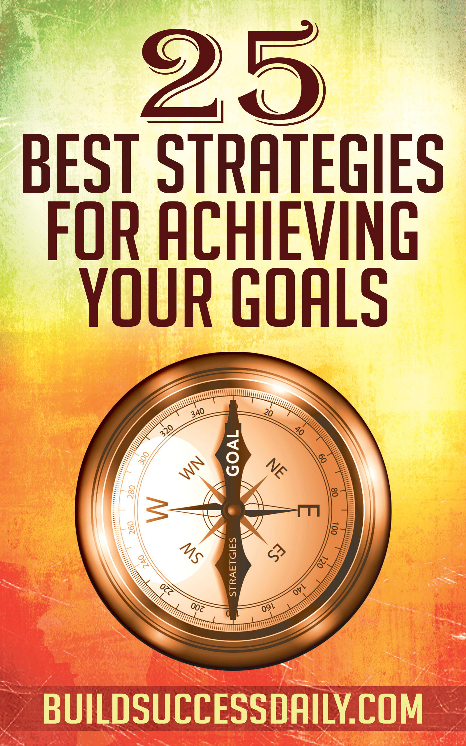 25 Best Strategies For Achieving Your Goals