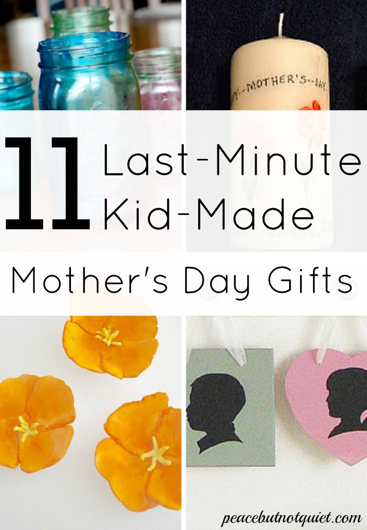 Looking for a last minute Mother's Day gift? These 11 ideas are easy to make and sure to make Mom smile!