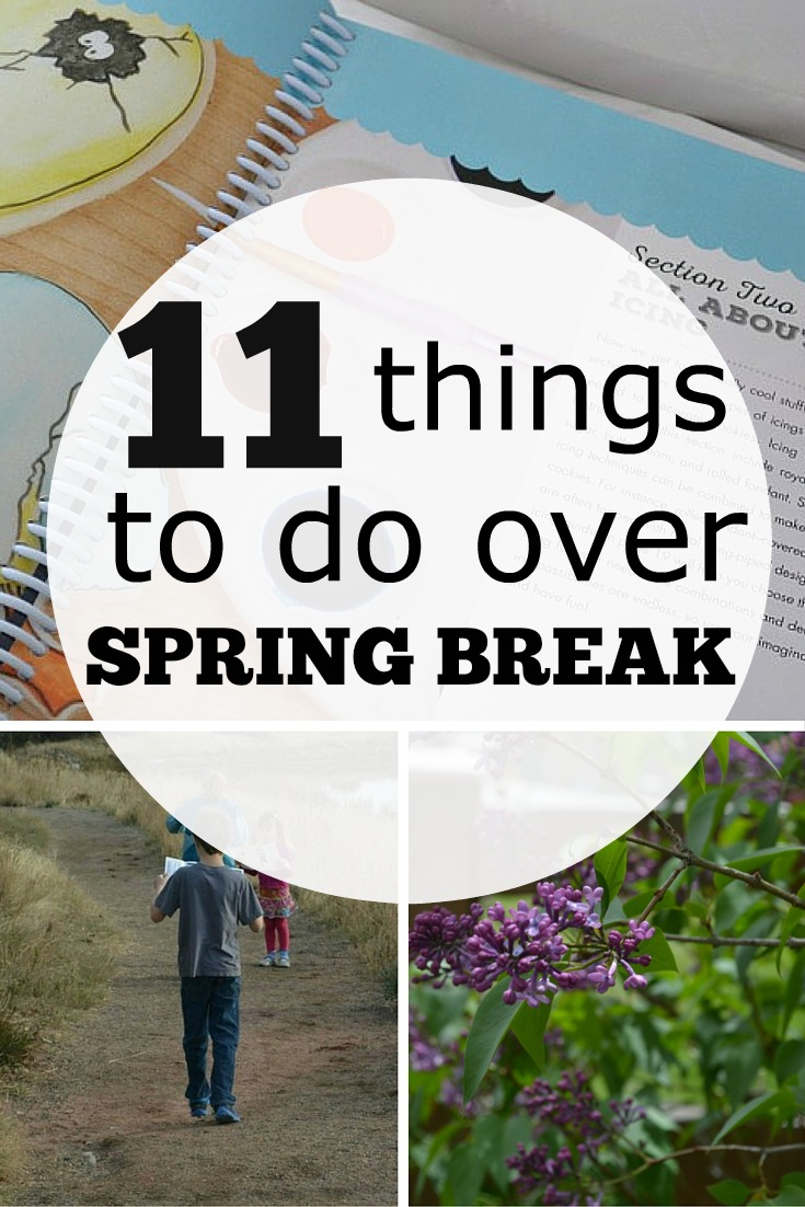 11 things to do over spring break
