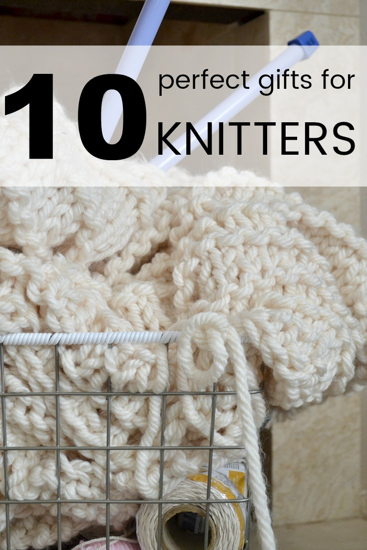 10 perfect gifts for knitters - do you knit? Or know someone who does? These 10 gift ideas are sure to please your crafty friends (or yourself!)