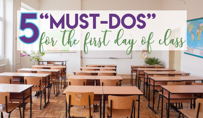 5 Must Does for the first day of class first day class