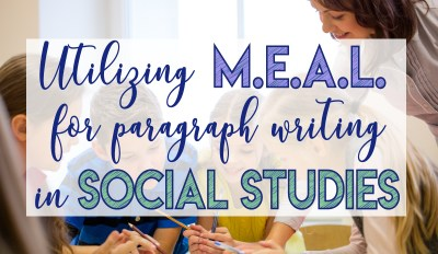 Utilizing MEAL for Paragraph Writing in Social Studies