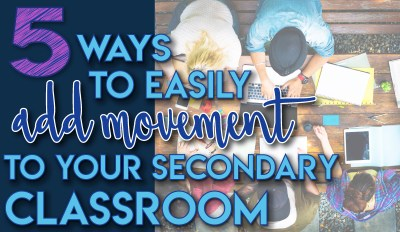 15 ways to easily add movement to your secondary classroom