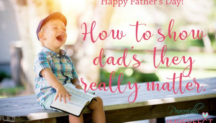 Honor Dad With Your Love and Appreciation