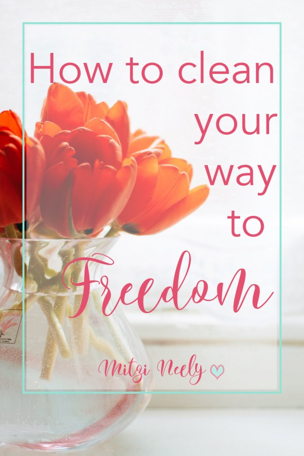 Are you looking for ways to clean your home and life? Here are four tips to simplify your heart and home and clean your way to freedom.