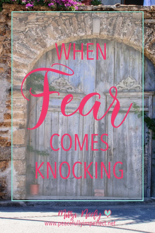 When Fear Comes Knocking