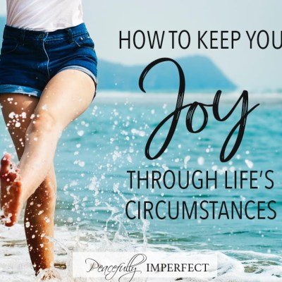 Joy through your circumstances