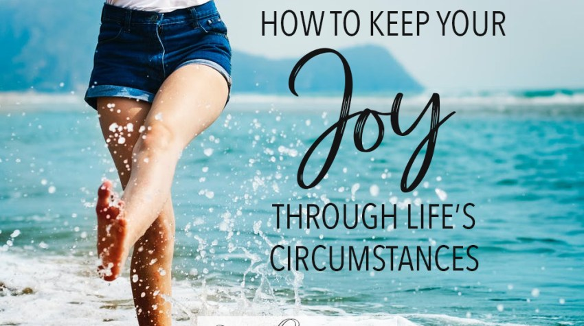 Joy through your circumstances