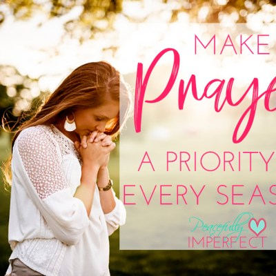 Make Prayer a Priority in Every Season
