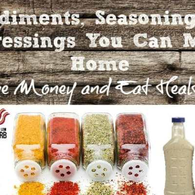 30 Condiments, Seasoning Blends, and Dressings You Can Make at Home