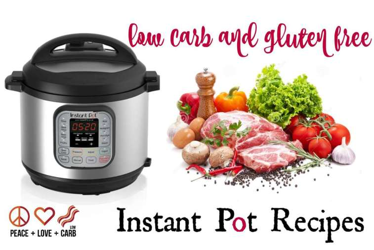 Low Carb and Gluten Free Pressure Cooker Recipe Round Up- Peace Love and Low Carb