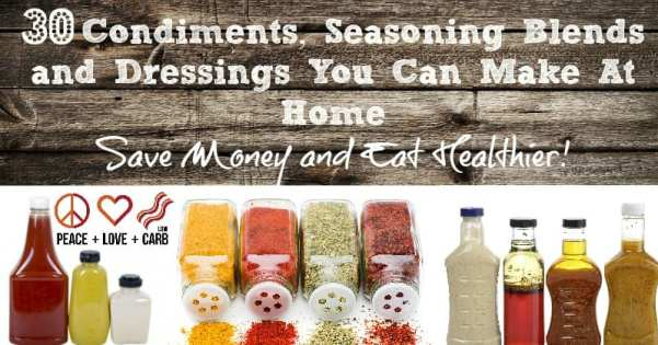 30 Low Carb Condiments, Seasoning and Dressing Recipe | Peace Love and Low Carb