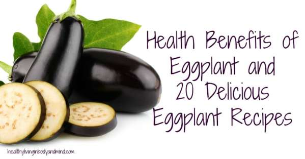 Health Benefits of Eggplant and 20 Delicious Low Carb Eggplant Recipes