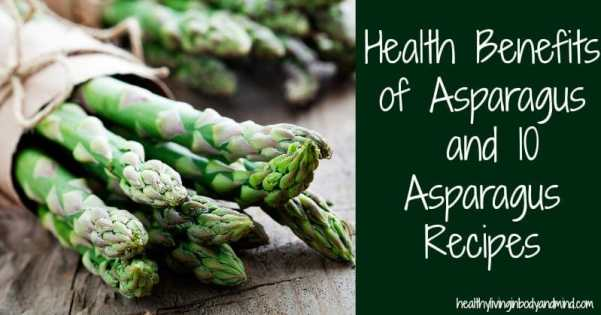 10 Health Benefits of Asparagus and 10 Low Carb Asparagus Recipes | Healthy Living in Body and Mind