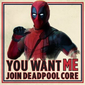 "Promotional Poster of Deadpool with the words ""You want me join deadpool core"""