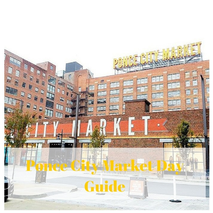 Atlanta, GA Ponce City Market Guide