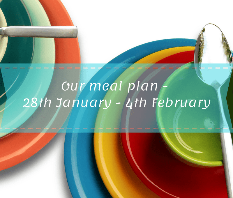Our meal plan   28th January – 4th February
