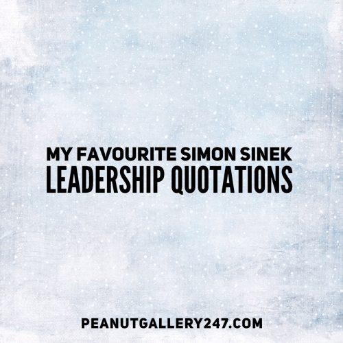 My Favourite Simon Sinek Leadership Quotes