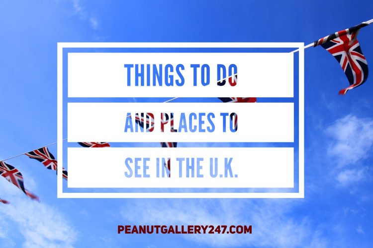 Things to Do Places to See in the UK - PeanutGallery247