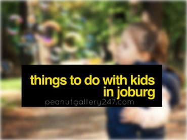 Things to do with Kids in Joburg - PeanutGallery247